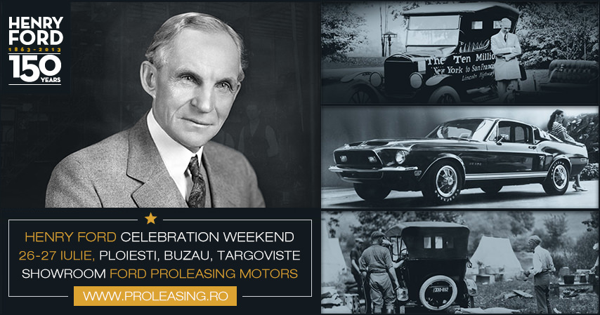 Ford Proleasing Motors te invită la Henry Ford Celebration Weekend