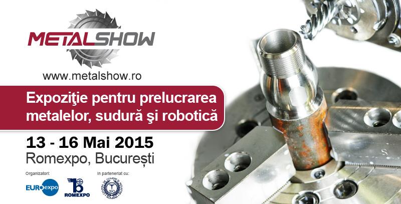 Metal Show: expozitie internationala pentru prelucrarea metalelor, scule de precizie, sudura si robotica