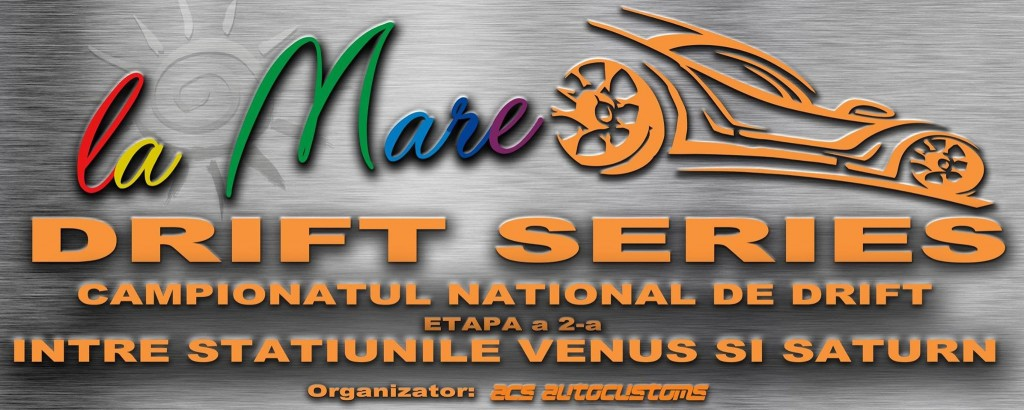 Campionatul National de Drift, etapa a2-a, Mangalia 19 – 21 iunie