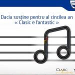 Dacia sustine pentru al cincilea an 'Clasic e fantastic'