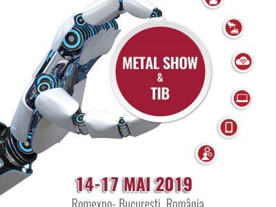 Cel mai mare targ tehnic din ultimii zece ani din Romania: METAL SHOW & TIB la Romexpo!